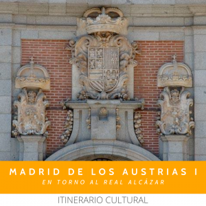 MADRID AUSTRIAS I REAL ALCÁZAR