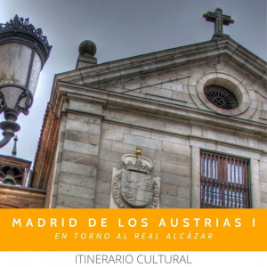 ITINERARIO MADRID AUSTRIAS REAL ALCAZAR